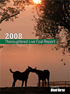 2008 Thoroughbred Live Foal Report presented by The Blood-Horse