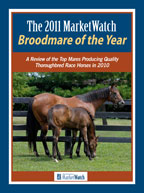 The 2011 MarketWatch Broodmare of the Year: A Review of the Top Mares Producing Quality Thoroughbred Race Horses in 2010